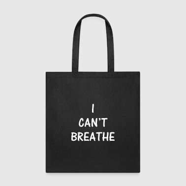 I Can t Breathe - Tote Bag