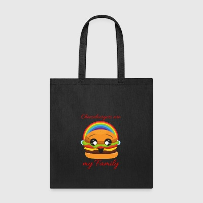 Cheeseburgers Are my family - Tote Bag