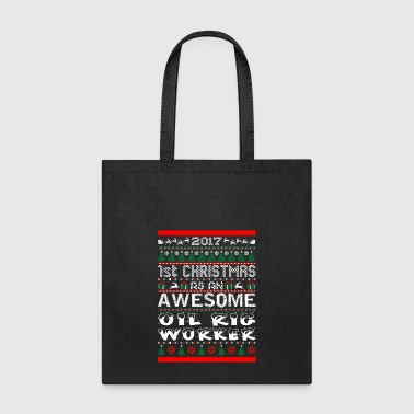 2017 1st Christmas Awesome Oil Rig Worker - Tote Bag