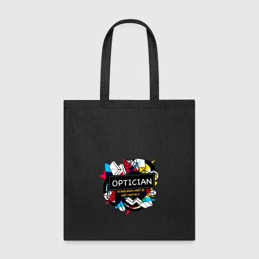 OPTICIAN - Tote Bag
