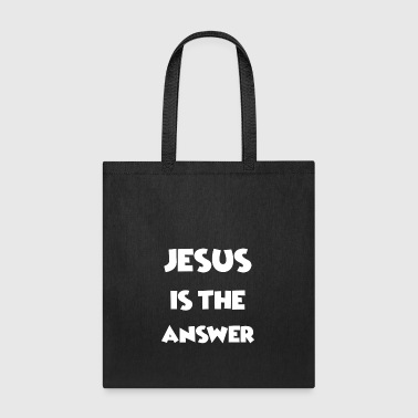 Jesus is the Answer - Love Jesus Shirts/ Designs - Tote Bag