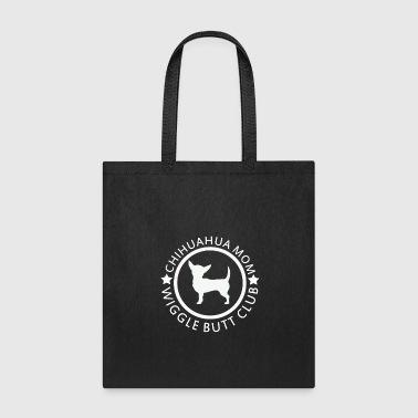 Chihuahua Mom Wiggle Butt Club Tshirt - Tote Bag