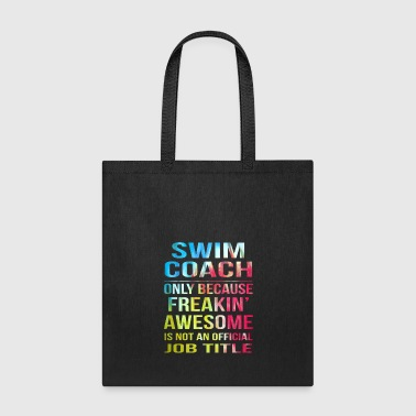 Swim coach only because freakin awesome - Tote Bag