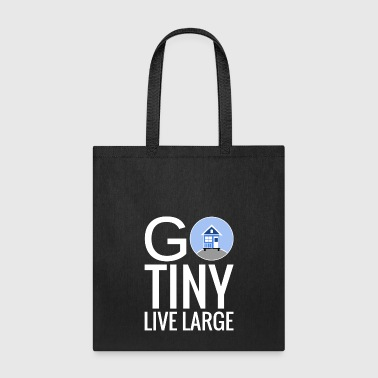 Go Tiny Live Large - Tote Bag