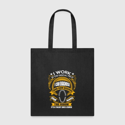 I work in the dental field - Tote Bag
