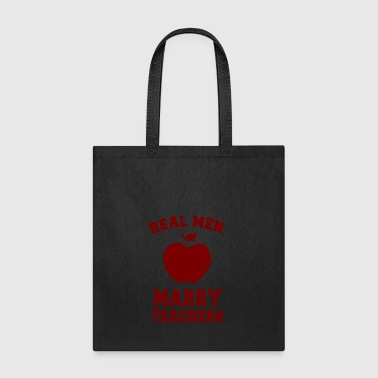 Real men marry Teachers - Tote Bag
