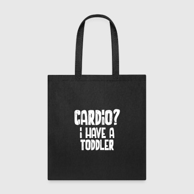 Cardio I Have A Toddler - Tote Bag