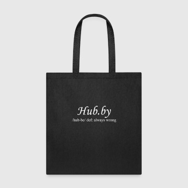 Hubby Always Wrong - Tote Bag