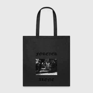 FOREVER ALONE - Tote Bag