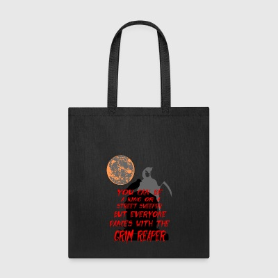 grim reaper saying - Tote Bag