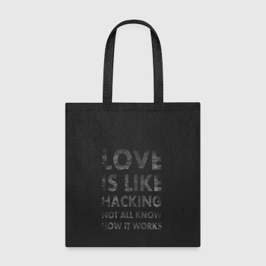 Love is like hacking not all know how it works - Tote Bag