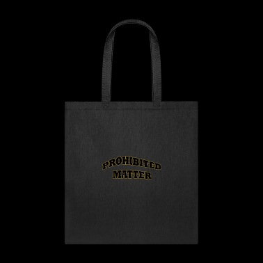 Prohibited Matter Shirts and Pins - Tote Bag
