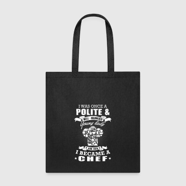 I became a Chef T-Shirts - Tote Bag