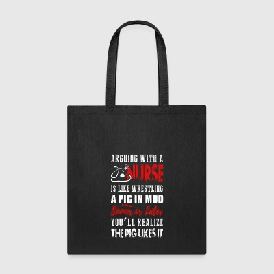 Arguing with a Nurse - Tote Bag