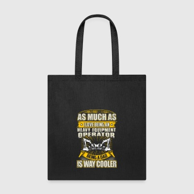 As Much As Heavy Equipment Operator T-Shirts - Tote Bag