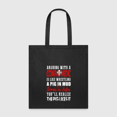 Arguing With A Combat Medic - Tote Bag
