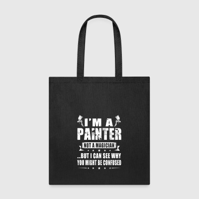 Painter I m A Painter Not A Magician - Tote Bag