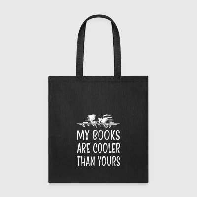 Book My Books Are Cooler Than Yours - Tote Bag