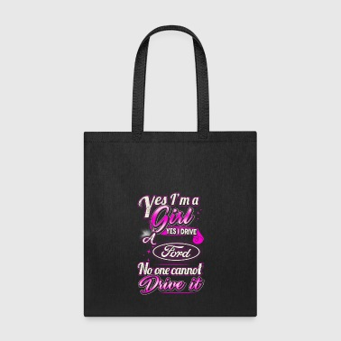 Yes I m A Girl Yes Ford - Tote Bag