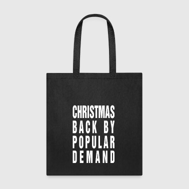 Christmas Back By Popular Demand - Tote Bag