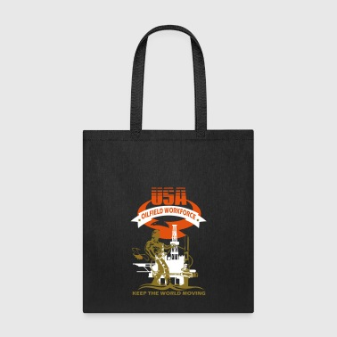 USA Oil Rig Workforce Keep The World Moving - Tote Bag