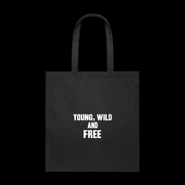 young wild free freedom youth shirt teenager - Tote Bag