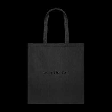 over the top 2 - Tote Bag