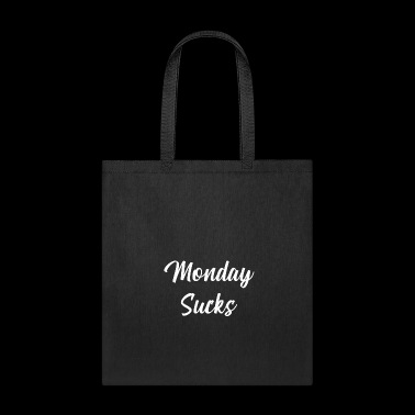 Monday Sucks - Monday hater shirt - Tote Bag