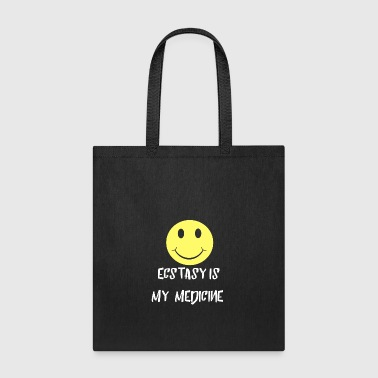 Ecstasy is my Medicine Smile Pill Party Gifts - Tote Bag