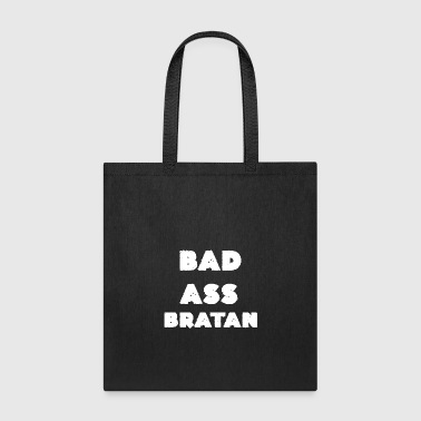 Bad Ass Bratan cool Quotes Souvenir Gifts - Tote Bag