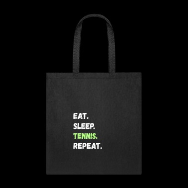 Eat. Sleep. Tennis. Repeat. Lifestyle Gifts - Tote Bag