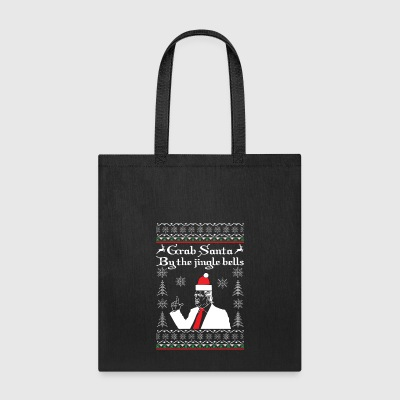 Grab Santa by the Jingle Bells - Tote Bag