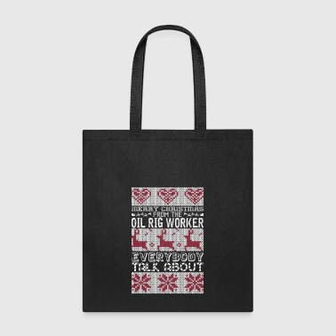 Merry Christmas Oil Rig Worker Everybody Talks - Tote Bag
