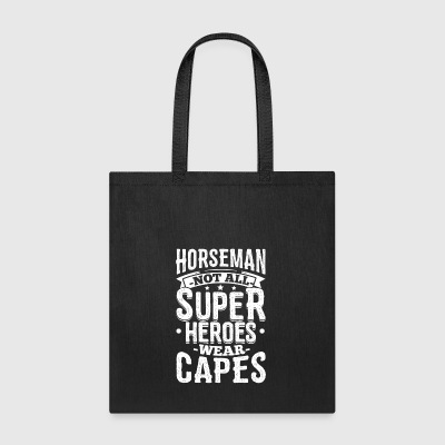 Funny Horse Riding Shirt Not All Superheroes - Tote Bag