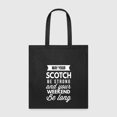 May your Scotch be strong - Tote Bag