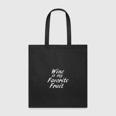 Wine is My Favorite Fruit - Tote Bag