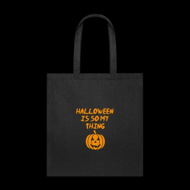 Halloween Is So My Thing - Tote Bag