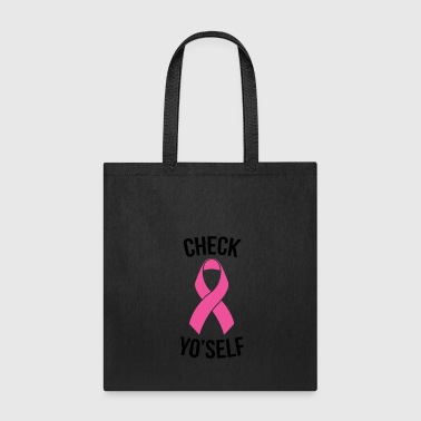 Check Yo Self Proceeds Will Be Donated to Susan - Tote Bag