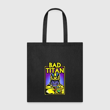 Bad Titan - Tote Bag