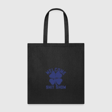welcome shit show - Tote Bag