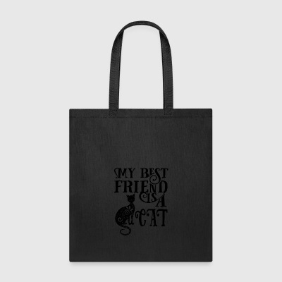 cat My best friend is a CAT - Tote Bag