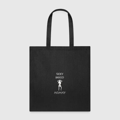Sexy inked Mommy tattoos ink - Tote Bag