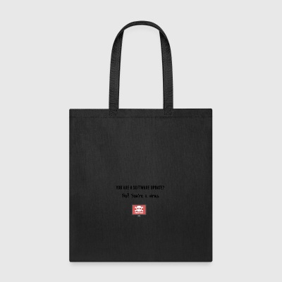 You are a software update? - Tote Bag