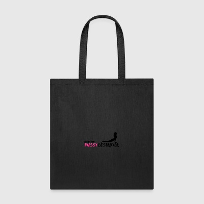 My occupation is pussy destroyer - Tote Bag