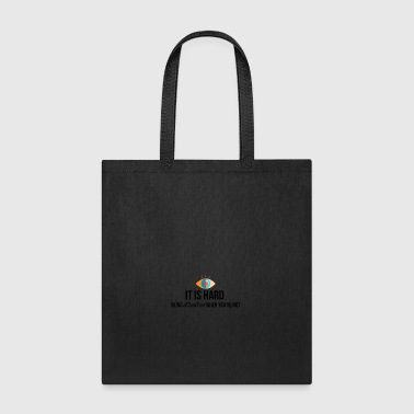 It is hard being attractive - Tote Bag