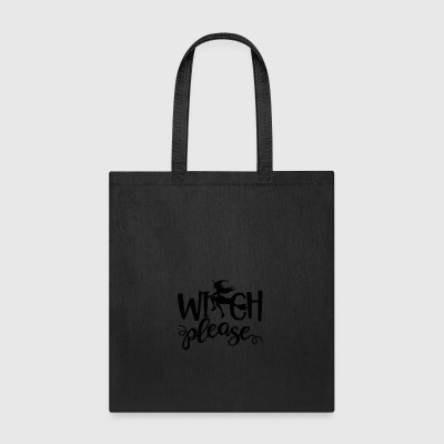 Witch Please Halloween - Tote Bag