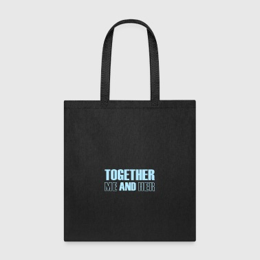 Together Me and Her - Tote Bag