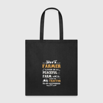 Just a farmer lives in a peaceful farm - Tote Bag