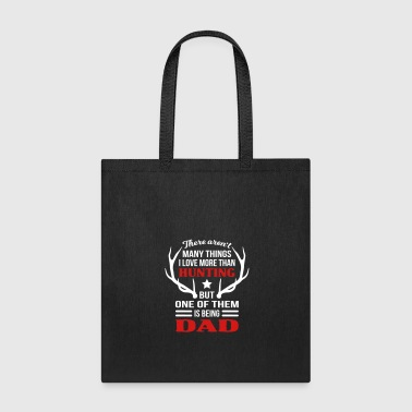 Love Hunting Is Being Dad - Tote Bag