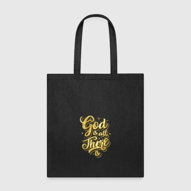 God is all there is - Tote Bag